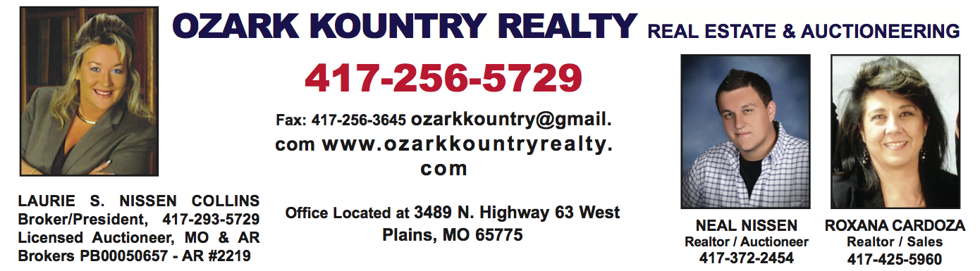 Ozark Kountry Realty Real Estate & Auctioneering � Laurie Nissen Collins, Broker/President � West Plains, MO Real Estate